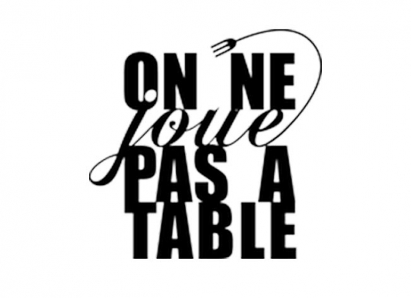 On ne joue pas à table