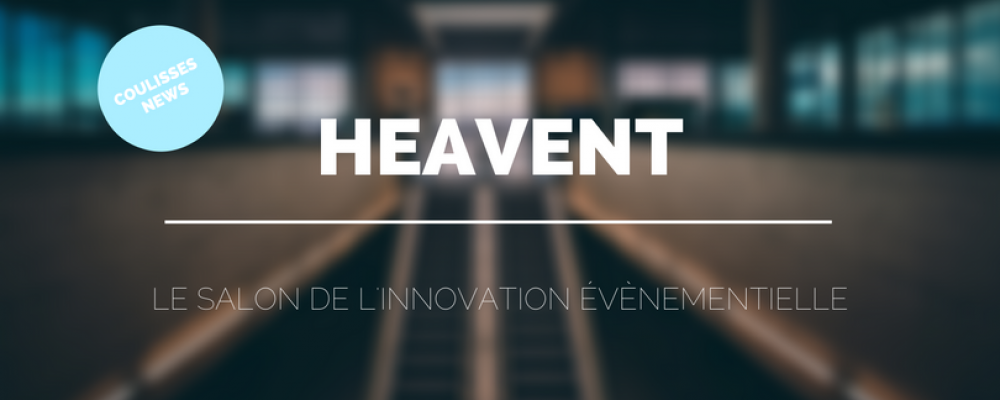 Salon Heavent 2017 Paris événement
